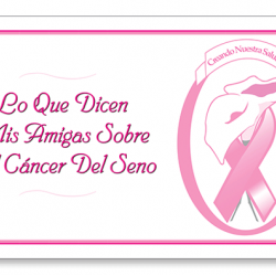 Lo que dicen mi comadre sobre el cáncer del seno (What my best friend says about breast cancer)