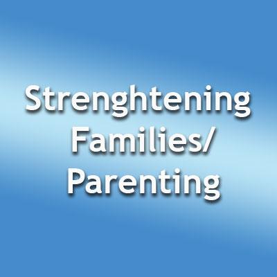 Strengthening Families/Parenting